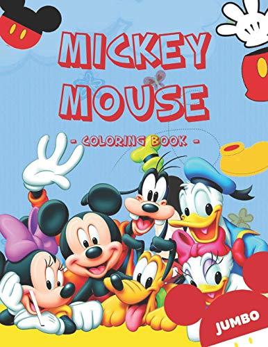 Mickey Mouse Coloring Book: Disney Jumbo Mickey Mouse Coloring Book For Toddlers With High Quality Images (Mickey Coloring Books Mouse)