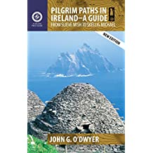 Pilgrim Paths in Ireland: A Guide