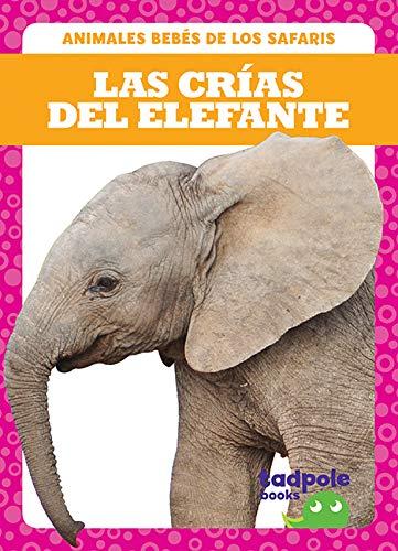 Las Crias del Elefante (Elephant Calves) (Animales Bebés De Los Safaris / Safari Babies) por Genevieve Nilsen