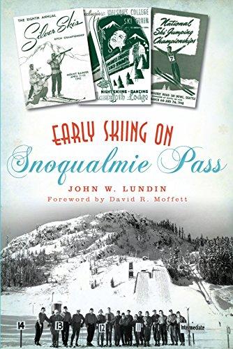 Early Skiing on Snoqualmie Pass (Sports) (English Edition) por John W. Lundin