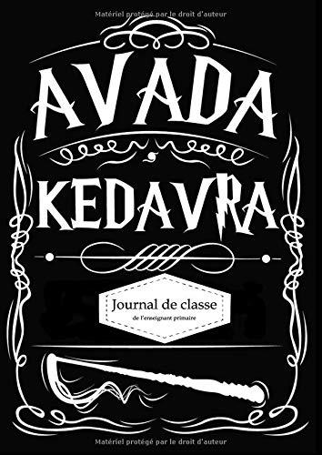 Journal de classe de l'enseignant primaire: Agenda de bord Harry Potter A4 - 250 pages - trimestriel - semainier - journalier - cahier de cotes
