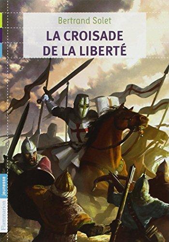 La croisade de la liberté par Bertrand Solet