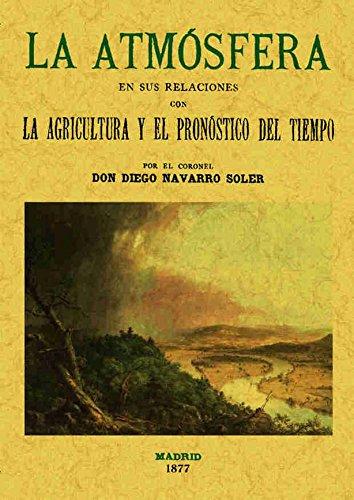 La atmósfera en sus relaciónes con la agricultura y el pronóstico del tiempo por Diego Navarro Soler