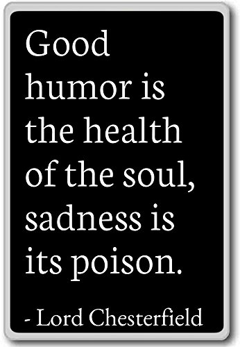good-humor-is-the-health-of-the-soul-sad-lord-chesterfield-quotes-fridge-magnet-black-magnete-frigo
