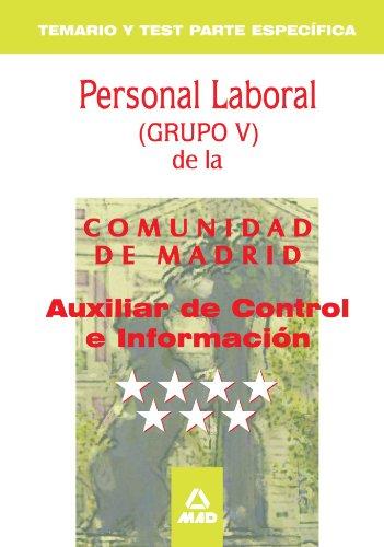 Auxiliar De Control E Información Personal Laboral De La Comunidad De Madrid. Temario Y Test Parte Específica