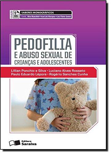 Pedofolia E Abuso Sexual De Crianças E Adolescente - Coleção Saberes Monograficos (Em Portuguese do Brasil) par  Lilian Ponchio e Silva (Broché)