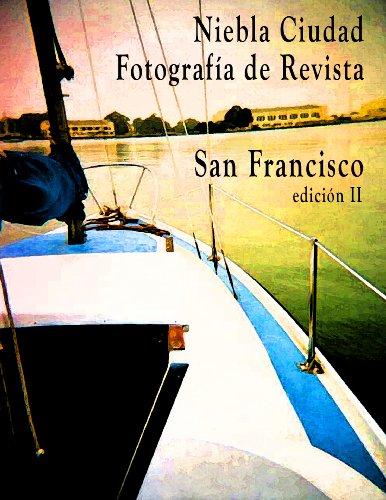 Descargar Libro Niebla Ciudad, Fotografia de Revista San Francisco, edicion II de Daisy Summers