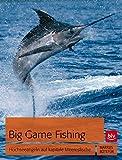 Big Game Fishing: Hochseeangeln auf kapitale Meeresfische
