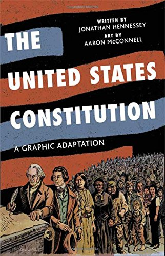 The United States Constitution: A Graphic Adaptation por Jonathan Hennessey