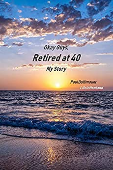 Okay Guys, Retired at 40. My Story. (English Edition) par [Dollimount, Paul]