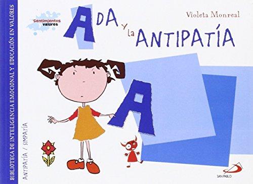 Ada y la antipatía: Biblioteca de inteligencia emocional y educación en valores (Sentimientos y valores) por Violeta Monreal Díaz
