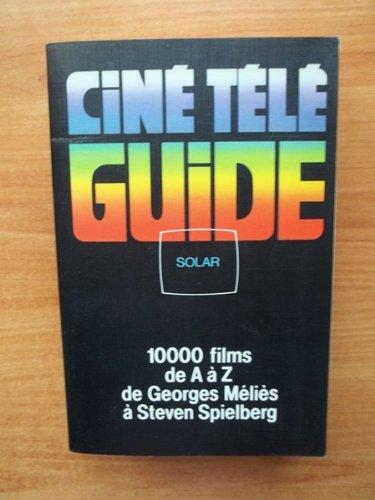 CINE TELEGUIDE 1000 films de A à Z de Georges Méliès à Steven Spielberg par Erice LEGUEBE