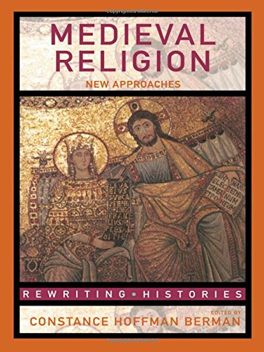 Medieval Religion: New Approaches (Rewriting Histories)