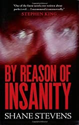 By Reason of Insanity (Rediscovered Classics) by Shane Stevens (2007-05-28)
