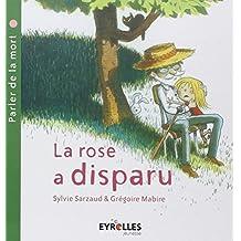 La rose a disparu: (parler de la mort)