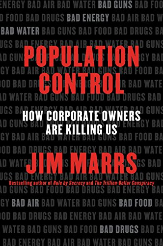 Population Control: How Corporate Owners Are Killing Us por Jim Marrs