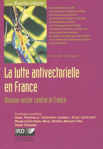 La lutte antivectorielle en France: Disease vector control in France. Version bilingue. par Michel Setbon