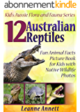 12 Australian Reptiles! Kids Book About Reptiles: Fun Animal Facts Picture Book for Kids with Native Wildlife Photos (Kid's Aussie Flora and Fauna Series 3) (English Edition)