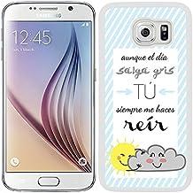 Funda carcasa para Samsung Galaxy S6 diseño ilustración frase aunque el día salga gris tú me haces reír borde blanco