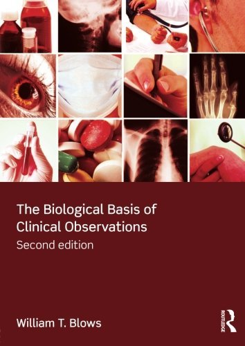 The Biological Basis of Clinical Observations by William T. Blows (2012-08-06)
