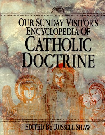Our Sunday Visitor's Encyclopedia of Catholic Doctrine by Russell Shaw (1998-07-30)
