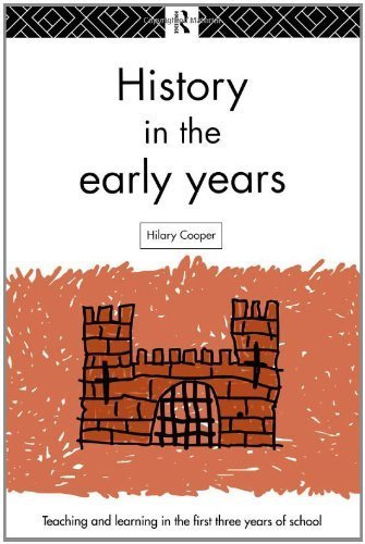 History in the Early Years (Teaching and Learning in the First Three Years of School) by Hilary Cooper (1995-08-08)