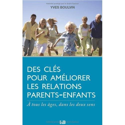 Des clefs pour améliorer la relation parents enfants