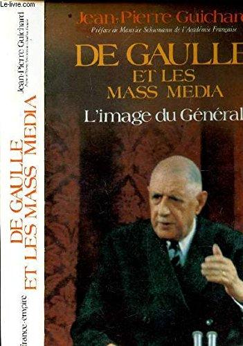 De Gaulle et les mass media: L'image du général