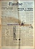 AUBE (L') [No 2678] du 28/07/1945 - DEBAT CONSTITUTIONNEL - DE GAULLE - LEON BLUM DECLARE DEVANT LA HAUTE-COUR - PETAIN A TRAHI MEME L'ARMISTICE - M. CHARLES-ROUX - M. ATTLEE A CONSTITUE LE GOUVERNEMENT BRITANNIQUE - A NOUVELLE ANGLETERRE - EUROPE NO