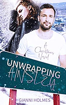 Unwrapping Ainsley (The Runway Project Book 1) by [Holmes, Gianni]