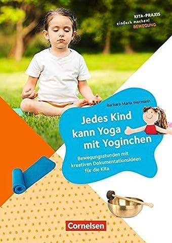 Kita-Praxis - einfach machen! - Bewegung / Jedes Kind kann Yoga mit Yoginchen: Bewegungsstunden mit kreativen Dokumentationsideen für die Kita. Buch