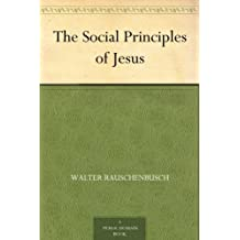 The Social Principles of Jesus (English Edition)