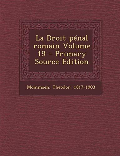 La Droit Penal Romain Volume 19 par Theodore Mommsen