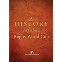 A History of the Rugby World Cup (English Edition)