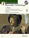 Renaissance Recorder Anthology 3: 31 Works for Treble (Alto) Recorder and Piano. Vol. 3. Alt-Blockflöte und Klavier. Ausgabe mit CD. (Schott Anthology Series)