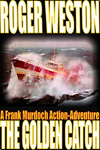 The Golden Catch: A Thriller Novel: A Frank Murdoch Action ...