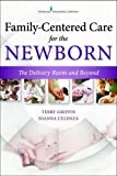 Family-Centered Care for the Newborn: The Delivery Room and Beyond