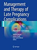 Management and Therapy of Late Pregnancy Complications: Third Trimester and Puerperium