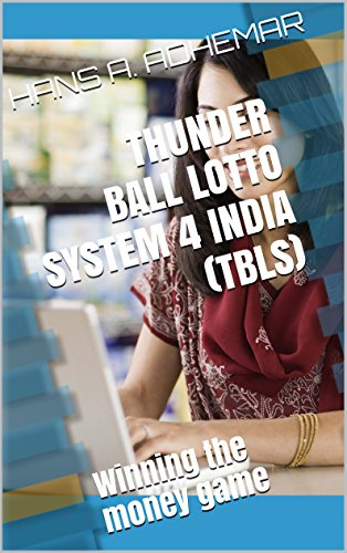 THUNDERBALL LOTTO SYSTEM 4 INDIA (TBLS): Winning the money game (English Edition)