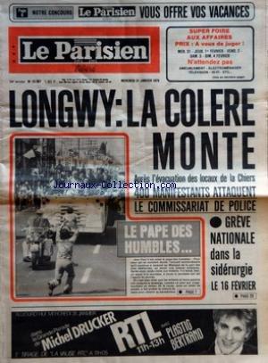 PARISIEN LIBERE (LE) [No 10687] du 31/01/1979 - LONGWY - LA COLERE MONTE APRES L'EVACUATION DES LOCAUX DE LA CHIERS - 400 MANIFESTANTS ATTAQUENT LE COMMISSARIAT DE POLICE - GREVE NATIONALE DANS LA SIDERURGIE LE 16 FEVRIER - LE PAPE DES HUMBLES par Collectif