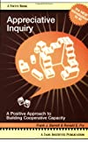 Appreciative Inquiry: A Positive Approach to Building Cooperative Capacity (Focus Book a Taos Institute Publication)