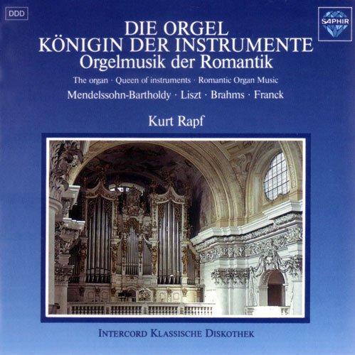 Die Orgel - Königin Der Instrumente (Orgelmusik Der Romantik)