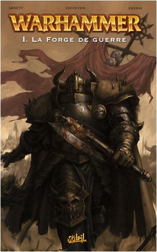 Warhammer, Tome 1 : La Forge de guerre par Dan Abnett
