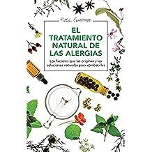 El tratamiento natural de las alergias (MANUALES INTEGRAL)