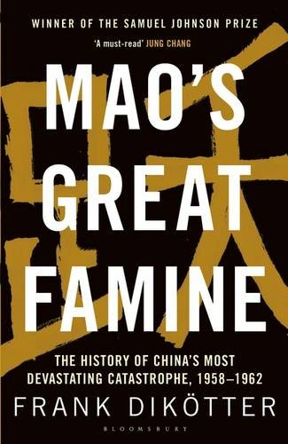 maos-great-famine-the-history-of-chinas-most-devastating-catastrophe-1958-62-peoples-trilogy-1
