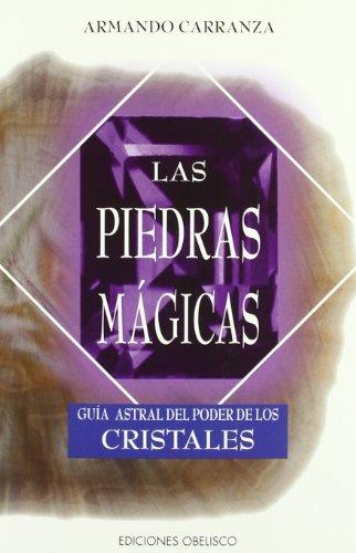 Las piedras magicas (MAGIA Y OCULTISMO) por ARMANDO CARRANZA MENDOZA-LÓPEZ