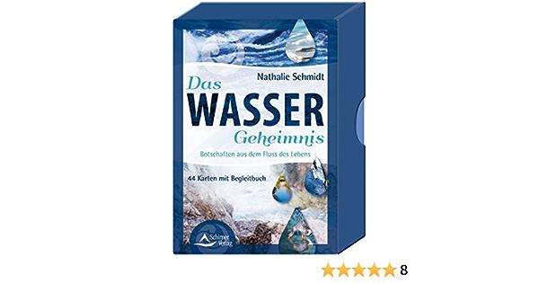 Das Wasser Geheimnis Botschaften Aus Dem Fluss Des Lebens 44 Karten Mit Begleitbuch Amazon De Schmidt Nathalie Bucher