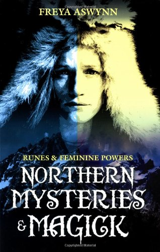 Northern Mysteries & Magick: Runes and Feminine Powers: Runes, Gods and Feminine Powers por Freya Aswynn