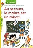 Au secours, le maitre est un robot !
