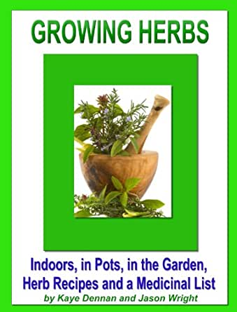 Growing herbs indoors in pots in the garden herb recipes and a medicinal list indoors in - Medicinal herbs harvest august dry store ...